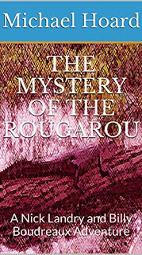 """Michael Hoard """"The Mystery of the Rougarou"""""""