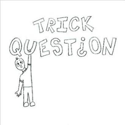 """Trick Question"" by Hailey Bzdok."