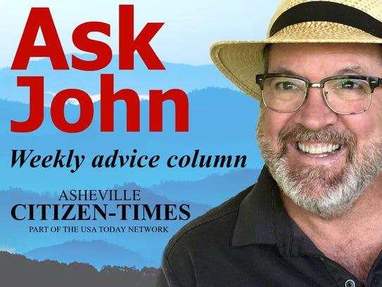 Ask John, by N. John Shore Jr., appears every Friday