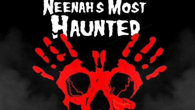 Neenah's Most Haunted