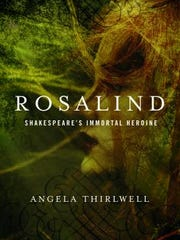 Rosalind: Shakespeare's Immortal Heroine. By Angela