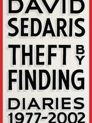 Theft by Finding: Diaries 1977-2002. By David Sedaris. Little, Brown. 528 pages. $28.