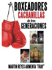 Boxeadores cachanillas de tres generaciones.