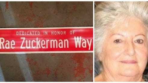 A dedication ceremony is being planned for Oct. 29 at 2:30 p.m. at the intersection of Brookfield Drive and Elsie Road for a new street sign in honor of Rae Zuckerman. She established Living Independently for Equality, Inc., in 1983.