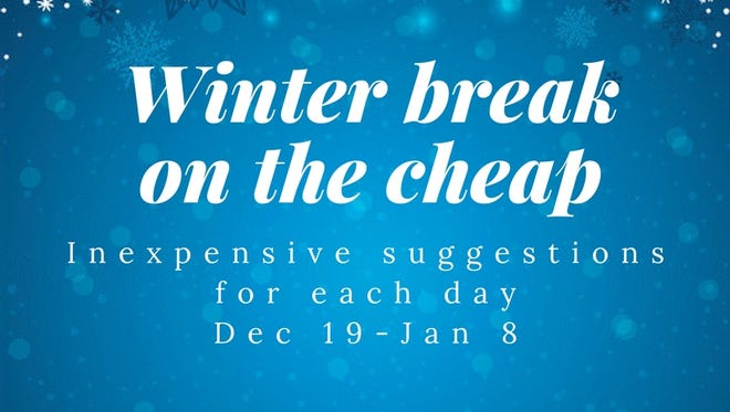 Free or cheap things to do over winter break.