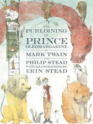 "This cover image released by Doubleday Books for Young Readers shows, ""The Purloining of Prince Oleomargarine,""  by Mark Twain and Philip Stead, with illustrations by Erin Stead. The unfinished fairy tale that Mark Twain told his young daughters in the 1870s is being published. The contract for the story's sale to Random House was steered through Hartford's Mark Twain House and Museum as a way to shore up the finances of the building where the author raised his family."
