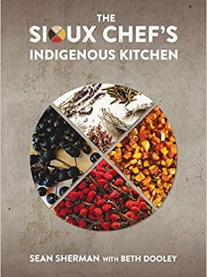 """The Sioux Chef's Indigenous Kitchen"" by Sean Sherman"
