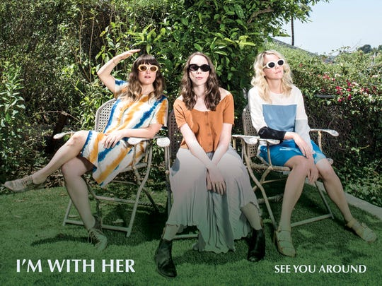"""I'm With Her, featuring Sara Watkins, Sarah Jarosz and Aoife O'Donovan, released its debut album, """"See You Around,"""" this year."""