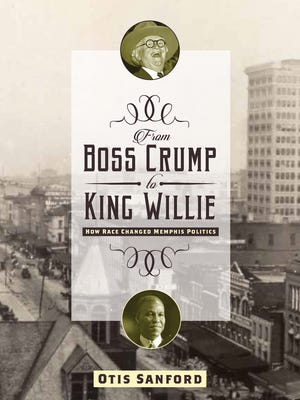 """From Boss Crump to King Willie"" by Otis Sanford."