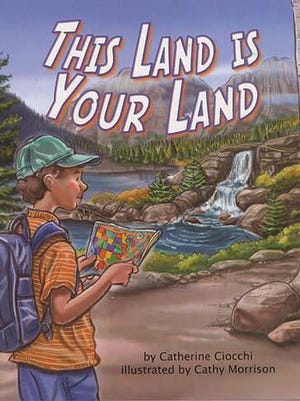 """""""This Land is Your Land,"""" by Catherine Ciocchi; Arbordale Publishing; hardcover and paperback, 32 pages"""