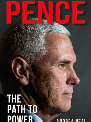 "Cover of ""Pence: The Path to Power"" by Andrea Neal, which goes on sale Aug. 1, 2018."