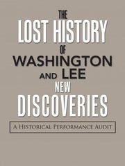"""The Lost History of Washington and Lee: New Discoveries"""