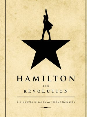 'Hamilton: The Revolution,' out April 12, follows the critically acclaimed hit musical behind the scenes and into pop culture.