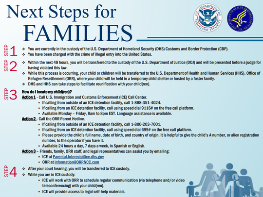 "Once in the custody of Customs and Border Protection, adults are being handed a flier that details the ""next steps for families."""