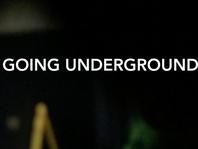 Going Underground: An Insider Extra