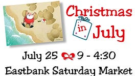 Christmas in July is July 25 at the Eastbank Saturday Market.