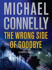 """""""The Wrong Side of Goodbye"""" is the latest Harry Bosch novel from Michael Connelly."""
