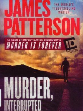 """Murder, Interrupted"" by James Patterson"