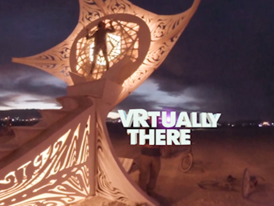 VRtually There Burning Man 2016