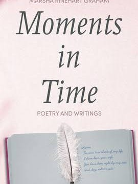 """""""Moments in Time,"""" by Marsha Rinehart Graham, is available for purchase at Aultman Alliance Community Hospital. It also will be available at Amazon.com."""