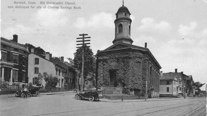The Universalist Church on Main Street in Norwich was torn down and replaced in 1911 by what is now Chelsea Groton Bank.