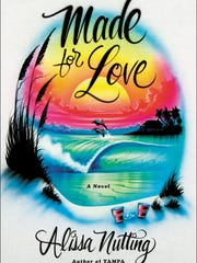 """""""Made for Love"""" by Alissa Nutting."""