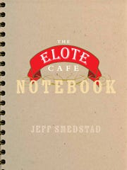 """The Elote Cafe Notebook"" cookbook from chef/owner"