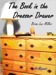 """The Book in the Dresser Drawer"" is written by Brian"