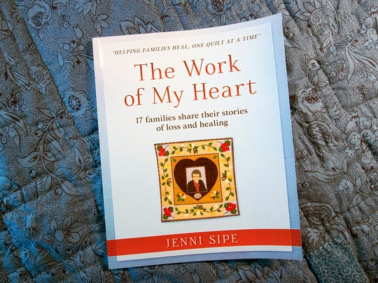 "Jenni Sipe's book  is called ""The Work of My Heart, 17 families share their stories of loss and healing."""