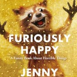 """""""Furiously Happy: A Funny Book About Horrible Things"""" grew out of author Jenny Lawson's blog."""
