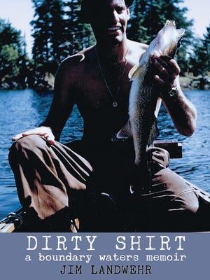 'Dirty Shirt: A Boundary Waters Memoir'