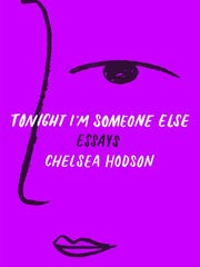 """Tonight I'm Someone Else"" by Chelsea Hodson"