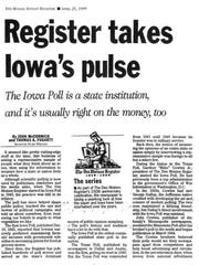 The Register's Iowa Poll began in 1943 and has taken the pulse of Iowans? viewpoints from politics to pop culture. Here is one of the Poll headlines from 1999.