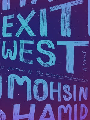 Exit West: A Novel. By Mohsin Hamid. Riverhead Books. 240 pages. $26.