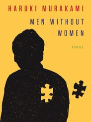 Men Without Women: Stories. By Haruki Murakami. Knopf.