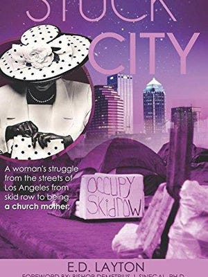 """Stuck City""  is a memoir by E.D. Layton. In it, she talks about her battle with drug addiction and how, after many years, she turned to God and got herself straight."