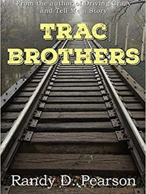 """""""Trac Brothers"""" by local author Randy D. Pearson (Endocaly Press, $13.99)"""