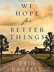 """We Hope for Better Things"" by Erin Bartels"