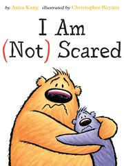 """I Am (Not) Scared"" by Anna King and Christopher Weyant"