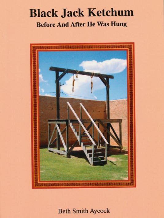 """This is a photo of Nora Elizabeth Howell Smith Aycock's book, """"Black Jack Ketchum; Before and After He Was Hung,"""" published by Deep Creek Press October 2009. The reconstructed gallows on the front cover are at Tombstone Courthouse State Historic Park."""