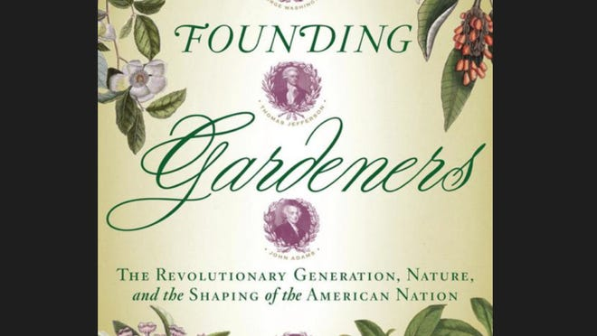 """Founding Gardeners,"" by Andrea Wulf, looks at the first four presidents' use of agriculture."