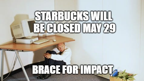 Who knows how far we'll fall when the county is cut off from its Starbucks caffeine fix. Brace yourselves, people, this could get ugly.