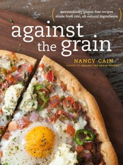 """""""Against the Grain: Extraordinary Gluten-Free Recipes Made from Real, All-Natural Ingredients,"""" written by Nancy Cain, published this year."""