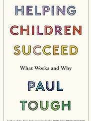 """Cover of Paul Tough's new book """"Helping Children Succeed."""""""