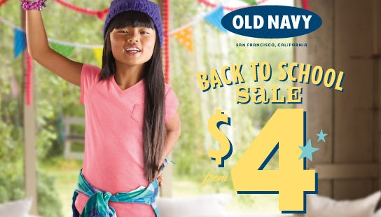 An Old Navy back-to-school ad shows sales for $4 T-shirts and $10 jeans.