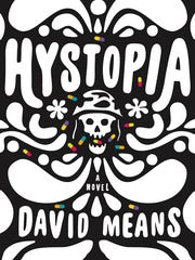 """Hystopia: A Novel""by David Means (Farrar, Straus and Giroux)"