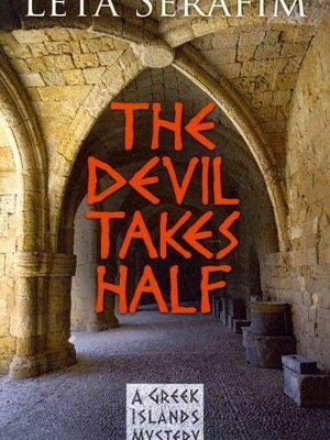 'The Devil Takes Half: a Greek Islands Mystery' by Leta Serafim