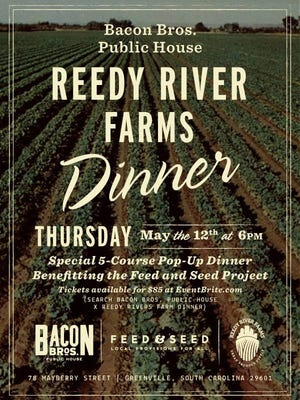 Bacon Bros. and Reedy River Farms are teaming up for a 5 course local dinner to benefit Feed & Seed.