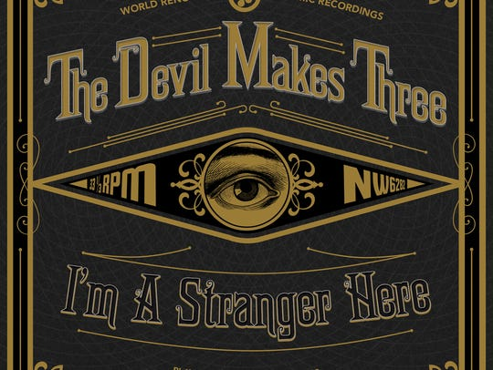 """One of The Devil Makes Three's albums is """"Im a Stranger"""