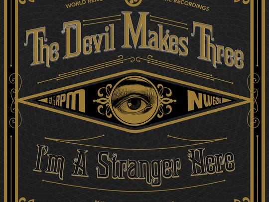 """One of The Devil Makes Three's albums is """"Im a Stranger Here."""""""